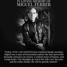 In loving memory of Miguel Ferrer. He will be forever missed. 19/1/17 ♥