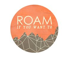 Roam If You Want To modern art print / circle art, faceted geometric mountain / wanderlust, adventure / unisex / tangerine gray grey. $19.00, via Etsy.