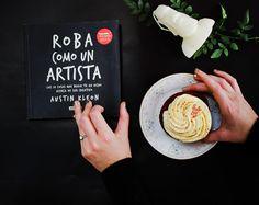 """Inspiración matutina: """"Roba como un artista"""" por #AustinKleon una guía para encontrar inspiración en todo momento. #Caprichos #LetrasCatrinas"""