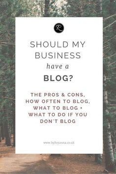 Should your business have a blog? If you're unsure whether you'd benefit from blogging for your small business, take a look at these pros and cons and advice!