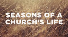 There are many seasons of a church's life. Knowing which season your church is in is crucial to its health, longevity, and most importantly, the forward progress of the gospel.