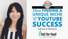 FBP Podcast 079: How Finding a Unique Niche Led to YouTube Success with Lauren Toyota from Hot For Food  An interview with Lauren Toyota from Hot for Food.