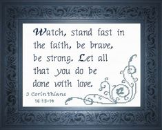 Cross Stitch Bible Verse I Corinthians Watch, stand fast in faith, be brave, be strong. Cross Stitching, Cross Stitch Embroidery, Isaiah 41 10, Biblical Verses, Favorite Bible Verses, Meaningful Gifts, Cross Stitch Designs, Custom Framing, Custom Design