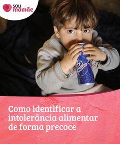 Como identificar a intolerância alimentar de forma precoce   A vida de nossos #filhos é a coisa mais importante. Detectar a #intolerância #alimentar de forma precoce é importante para o #bem-estar dos nossos filhos. #Saúde