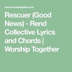 Rescuer (Good News) - Rend Collective Lyrics and Chords Piano Music, Sheet Music, Disney Ukulele, Song Lyrics And Chords, What A Beautiful Name, Music Jokes, Ukulele Chords, Music Stuff, Good News
