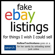 Fake eBay listings for things we'd all love to sell online - if only we could convince someone to buy them. #humor #shopping #LOL