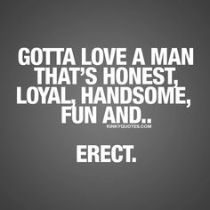 Fun and naughty sex quotes from Kinky Quotes for him and her! Enjoy all our fantastic naughty quotes and sayings right here! Handsome Quotes, Sexy Quotes For Him, Hot Quotes, Kinky Quotes, Flirting Quotes For Him, Flirting Humor, Freaky Quotes, Naughty Quotes, Funny Flirty Quotes