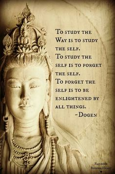 Founder of Soto school of Zen… This actually sounds like TAO rather than Buddhist. Spiritual Awakening, Spiritual Quotes, Enlightenment Quotes, Taoism Quotes, Spiritual Power, Little Buddha, Tiny Buddha, A Course In Miracles, Meaning Of Life
