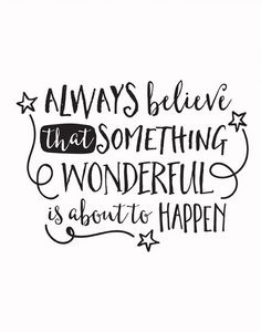 Printable Art for your wall or desk | Inspirational Quote for motivation | Typography Motivational Print | Digital Download Print | always believe that something wonderful is about to happen #ad #etsy