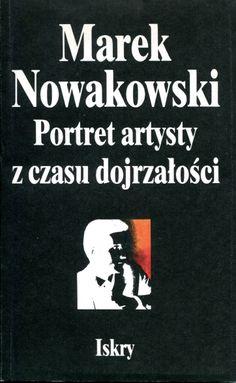 """""""Portret artysty z czasu dojrzałości"""" Marek Nowakowski Cover by Jan Bokiewicz Published by Wydawnictwo Iskry 1989"""