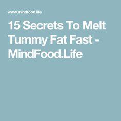 15 Secrets To Melt Tummy Fat Fast - MindFood.Life