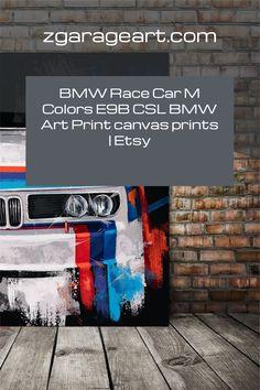 BMW Race Car M Colors, E9B CSL, BMW Art Print, canvas prints, Man cave decor, garage art, gift for young adult, industrial art, Gift for guy Garage Art, Man Cave Garage, Garage Ideas, Man Room, Teen Room Decor, Automotive Art, Canvas Prints, Art Prints, M Color