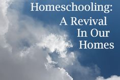 Homeschooling gives us a chance to come out of this world's system and live whole-heartedly for Jesus Christ.