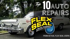 10 Ways Our Fans Use Flex Seal Family Products For Auto Repairs