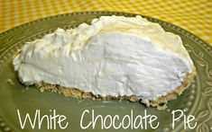 Gramma's in the kitchen: White Chocolate Pie