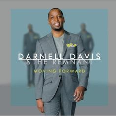 Darnell & The Remnant Davis - Moving Forward