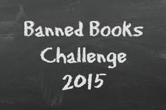 A Novel Challenge: 2015 Banned Books Reading Challenge Read 1-15 challenged books.