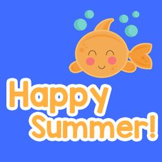 Happy summer with a cute little fish. Free online Very Cute Happy Summer ecards on Summer