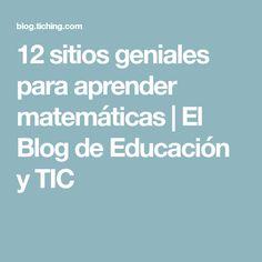 12 sitios geniales para aprender matemáticas | El Blog de Educación y TIC