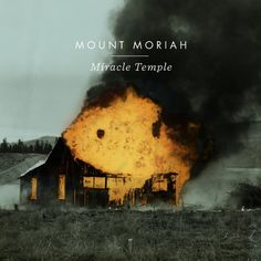 Mount Moriah - Miracle Temple File under Alt Country, Americana For fans of Cowboy Junkies, Bonnie Raitt, Dixie Chicks, Freakwater, and Emmylou Harris.