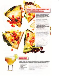 Vegetable Quesadillas with Fresh Salsa and Beeritas (Self Magazine)