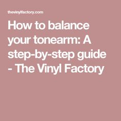 How to balance your tonearm: A step-by-step guide - The Vinyl Factory
