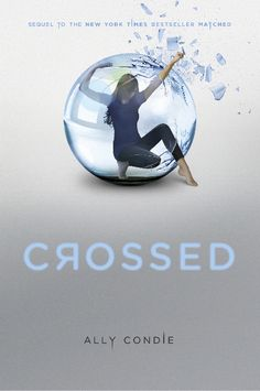 """Crossed by Ally Condie """"Cassia and Ky"""" Matched Trilogy"""