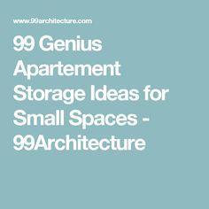99 Genius Apartement Storage Ideas for Small Spaces - 99Architecture