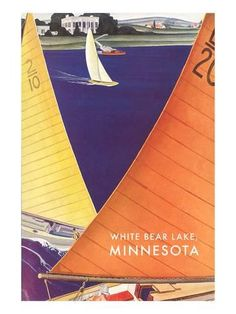size: Art Print: Poster of Sailing on White Bear Lake, Minnesota : White Bear Lake Minnesota, Vintage Posters, Vintage Art, Sailing Regatta, Minneapolis, Find Art, Surfing, Art Prints, Sailboats