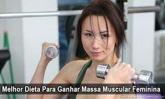 Melhor Dieta Para Ganhar Massa Muscular Feminina  → http://www.segredodefinicaomuscular.com/melhor-dieta-para-ganhar-massa-muscular-feminina/ #Dieta