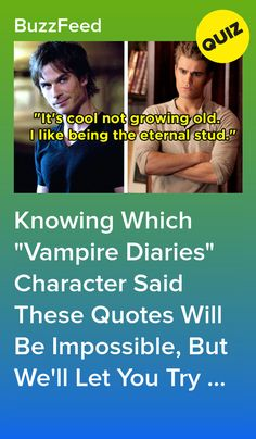 """Knowing Which """"Vampire Diaries"""" Character Said These Quotes Will Be Impossible, But We'll Let You Try Anyway Wallpaper Vampire Diaries, Quotes Vampire Diaries, Vampire Diaries Workout, The Vampire Diaries Characters, Vampire Diaries Outfits, Vampire Diaries Cast, Vampire Diaries The Originals, Vampire Quiz, Vampire Daries"""