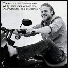 Who needs Prince Charming? Charlie Hunnam - Sons of Anarchy.