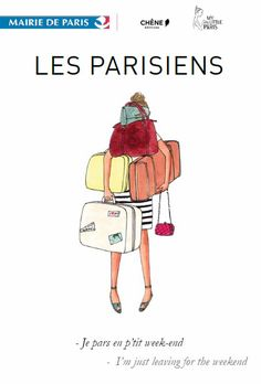 parisians: get overwhelmed any time they must leave their beloved city.