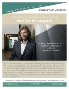 GSD cosponsors this reading by award-winning Norwegian author Karl Ove Knausgaard (09/18/2012, 4:00 PM - 5:30 PM, 125 Nolte Center) Free and open to the public. Details:  https://events.umn.edu/022308 and http://esc.umn.edu/index.php?entry=364183