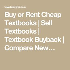 Buy or Rent Cheap Textbooks   Sell Textbooks   Textbook Buyback   Compare New…