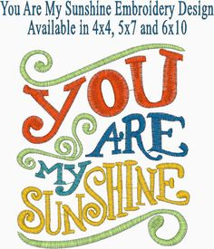 You Are My SUNSHINE Embroidery Design by MyBabeInTheHood on Etsy, $2.50