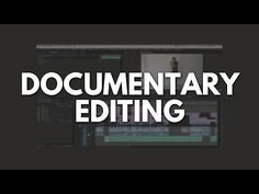 How to Edit a Documentary - Phil Ebiner's Process - YouTube