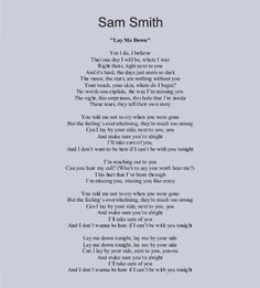 Sam Smith -- Lay Me Down. I absolutely love this song... especially the acoustic version