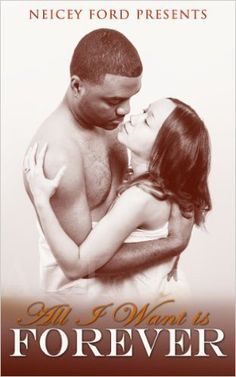 All I Want Is Forever, Neicey Ford, Charles Rice, Quenest Harrington, Joe Goodwin Photography - Amazon.com