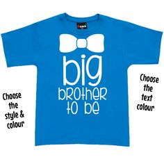 Big Brother To Be T Shirt or Hoodie