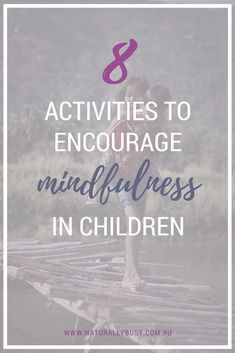 8 simple ways parents can inspire mindfulness in children.  See the best ways parents can inspire mindfulness in children. Intentional living during childhood is one of the best ways you can prepare your child for the world around us, as well enjoy the simple beauty of the world that our tech-driven society seems to be missing out on.  #mindfullness
