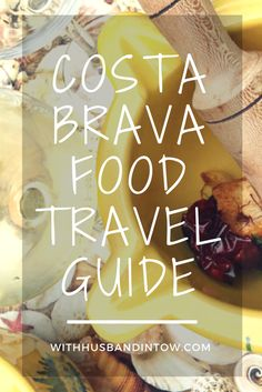 Costa Brava Food Travel Guide | http://www.withhusbandintow.com/tag/costa-brava/ #Spain #Food #Travel
