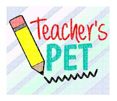 Teachers Pet SVG, Back to school,  First Day of school, Pencil, Svg-Dxf-Png-Fcm, Cut Files For Silhouette Cameo/ Cricut, Svg Download. by…