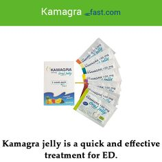Kamagra jelly is a quick and effective treatment for ED.