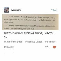 Every time I think about the fact that this book was probably sold at a book fair at my old catholic school with a homophobic preist I want to cackle like a maniac Percy Jackson Memes, Percy Jackson Books, Percy Jackson Fandom, Rick Riordan Series, Rick Riordan Books, Magnus Chase, Leo Valdez, Alex Fierro, Jandy Nelson