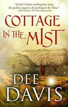 Cottage in the Mist (Time After Time Series Book 2) by Dee Davis http://www.amazon.com/dp/B01BA3D44Y/ref=cm_sw_r_pi_dp_NnZ7wb1GGB373