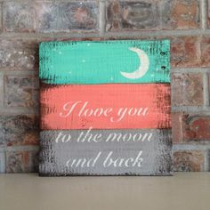 I love you to the moon and back reclaimed wood sign by 1920Shoppe