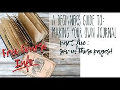 (4) The Beginner's Guide to making Journals - part 5 - Sew in those Pages AND Free Course Info - YouTube
