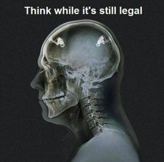 Think while it´s still legal.