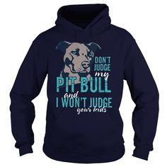 DON'T JUDGE MY PITBULL AND I WON'T JUDGE YOUR KIDS T SHIRT #gift #ideas #Popular #Everything #Videos #Shop #Animals #pets #Architecture #Art #Cars #motorcycles #Celebrities #DIY #crafts #Design #Education #Entertainment #Food #drink #Gardening #Geek #Hair #beauty #Health #fitness #History #Holidays #events #Home decor #Humor #Illustrations #posters #Kids #parenting #Men #Outdoors #Photography #Products #Quotes #Science #nature #Sports #Tattoos #Technology #Travel #Weddings #Women